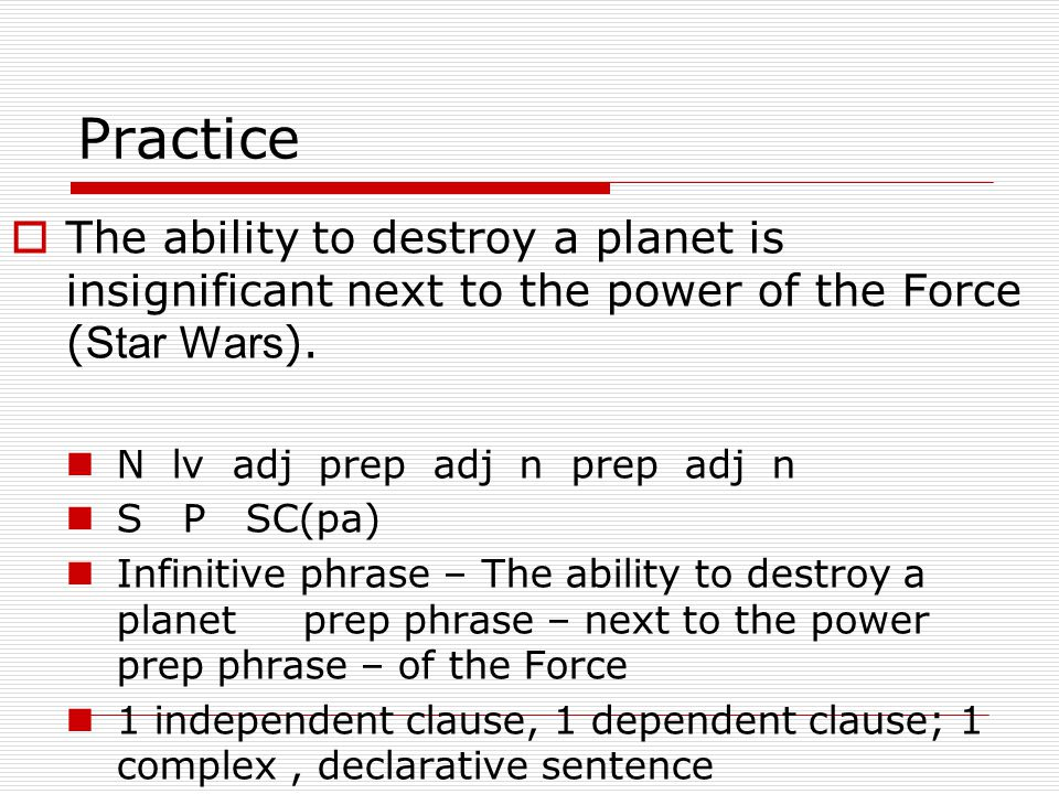 Practice  The ability to destroy a planet is insignificant next to the power of the Force ( Star Wars ).