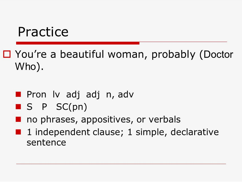 Practice  You're a beautiful woman, probably ( Doctor Who ).