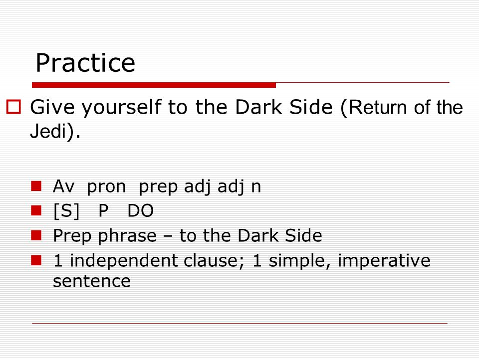 Practice  Give yourself to the Dark Side ( Return of the Jedi ).
