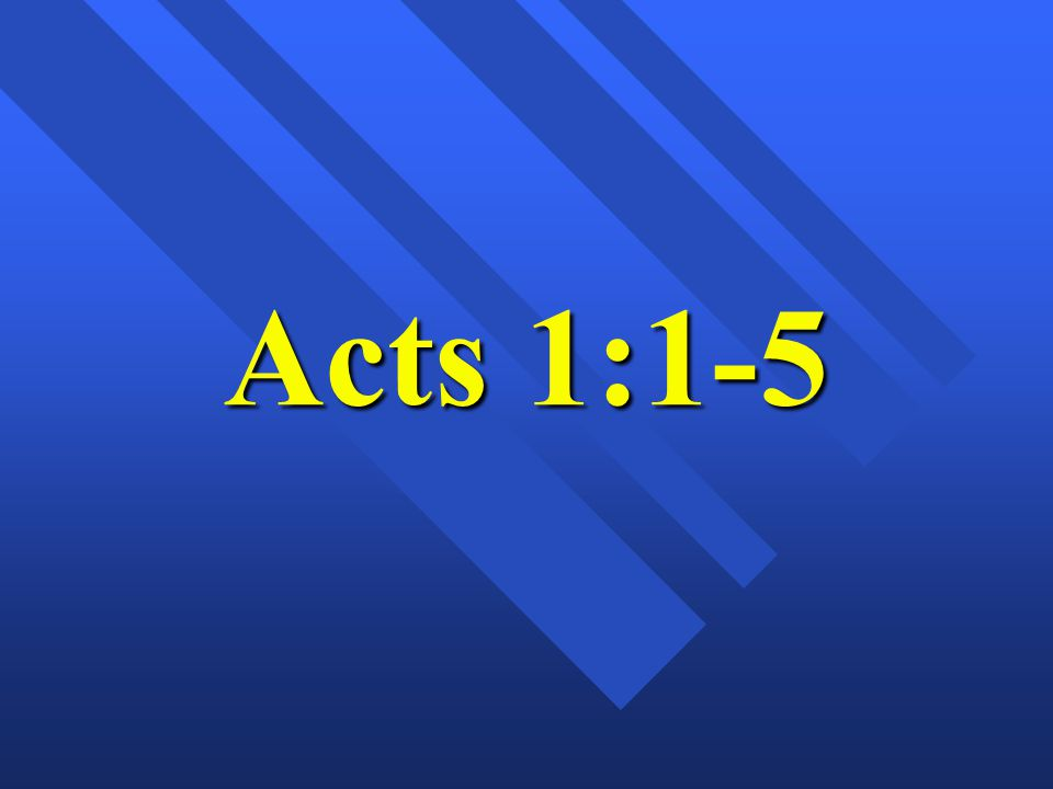 Acts 1:1-5