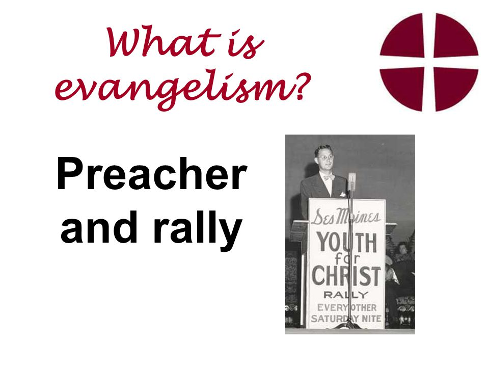 Preacher and rally What is evangelism