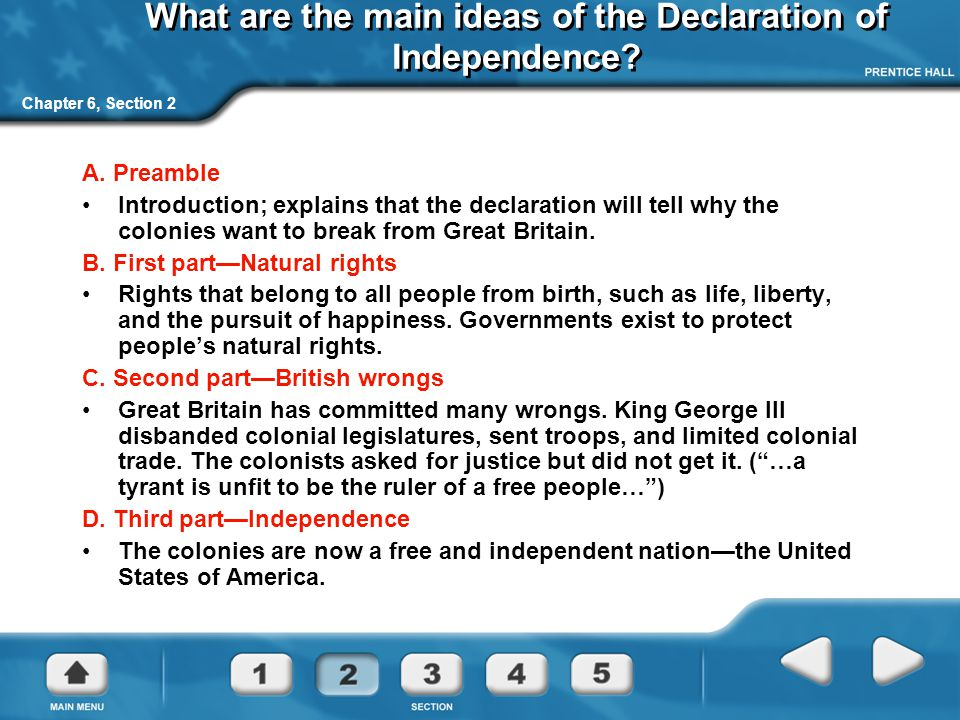 Chapter 6, Section 2 What are the main ideas of the Declaration of Independence.