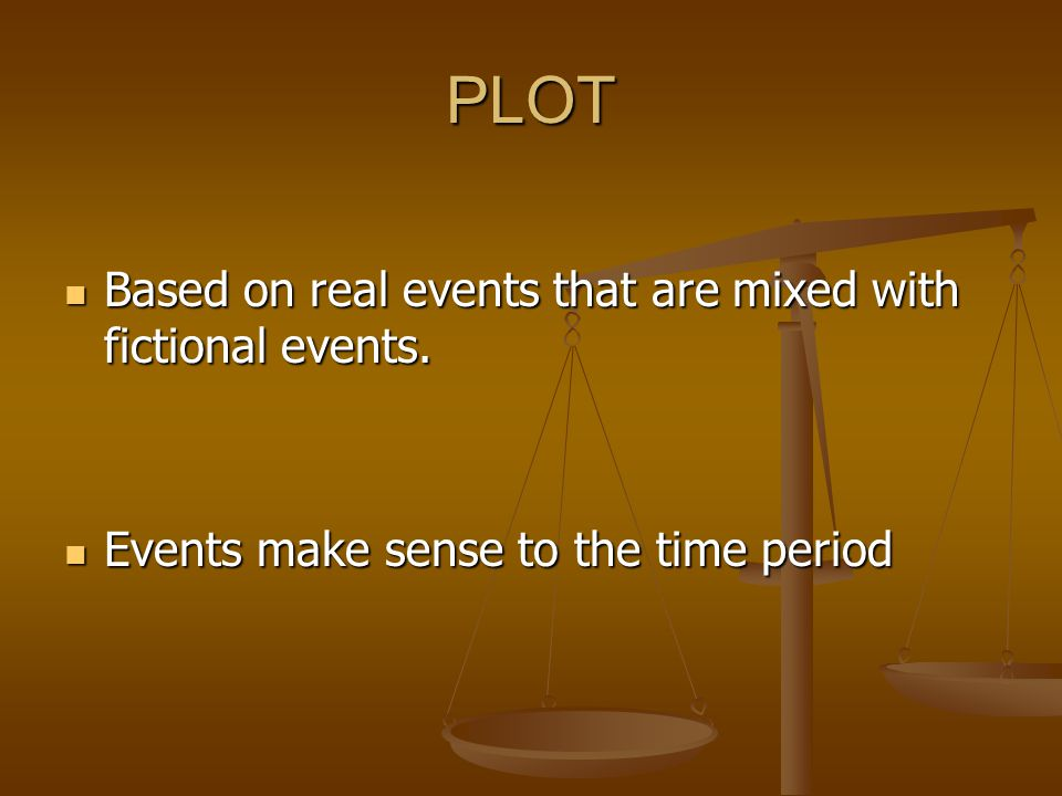PLOT Based on real events that are mixed with fictional events.
