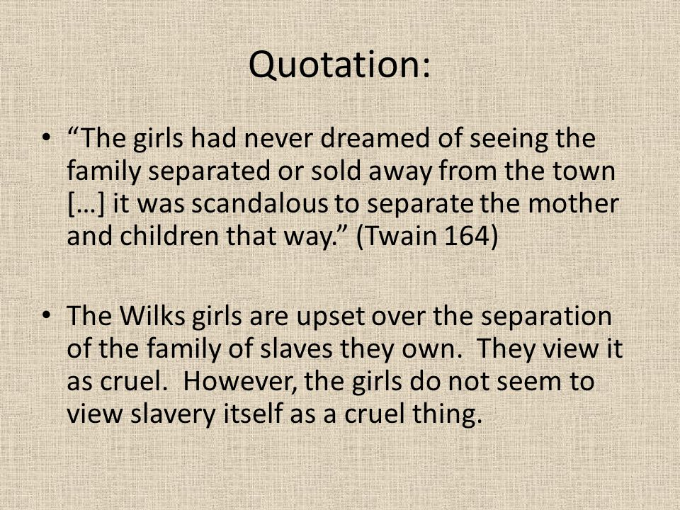 """Quotation: """"The girls had never dreamed of seeing the family separated or sold away from the town […] it was scandalous to separate the mother and chi"""