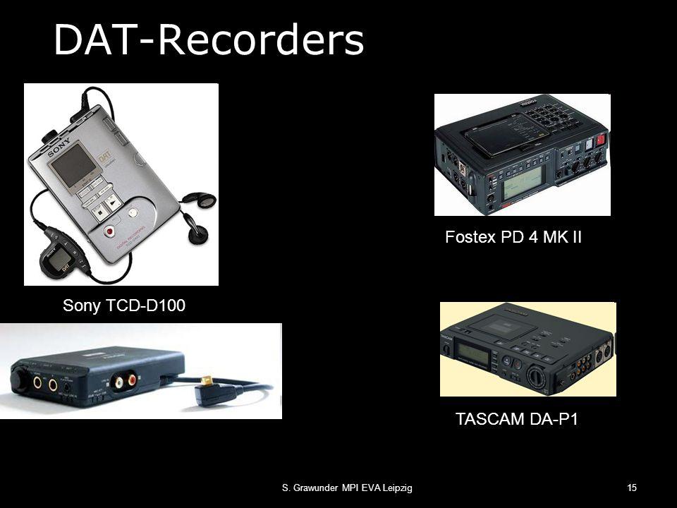 S. Grawunder MPI EVA Leipzig15 DAT-Recorders Sony TCD-D100 TASCAM DA-P1 Fostex PD 4 MK II