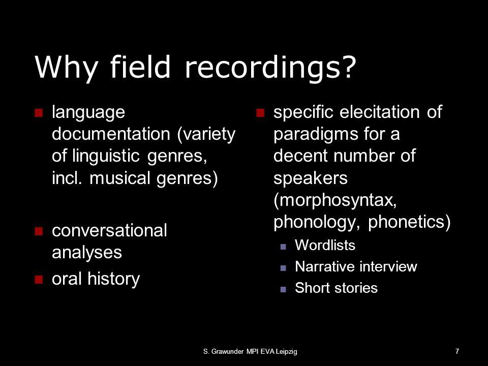 S.Grawunder MPI EVA Leipzig7 Why field recordings.