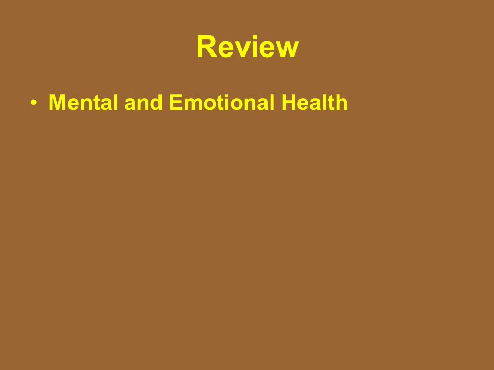 Review Mental and Emotional Health