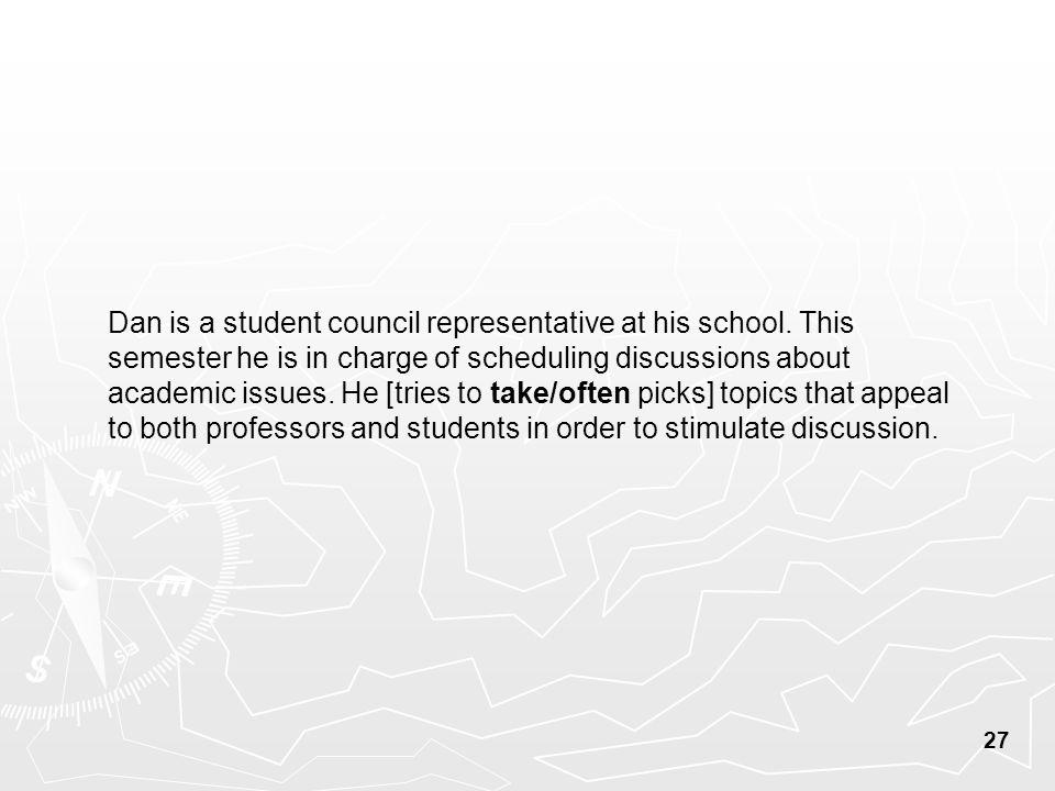 Dan is a student council representative at his school.