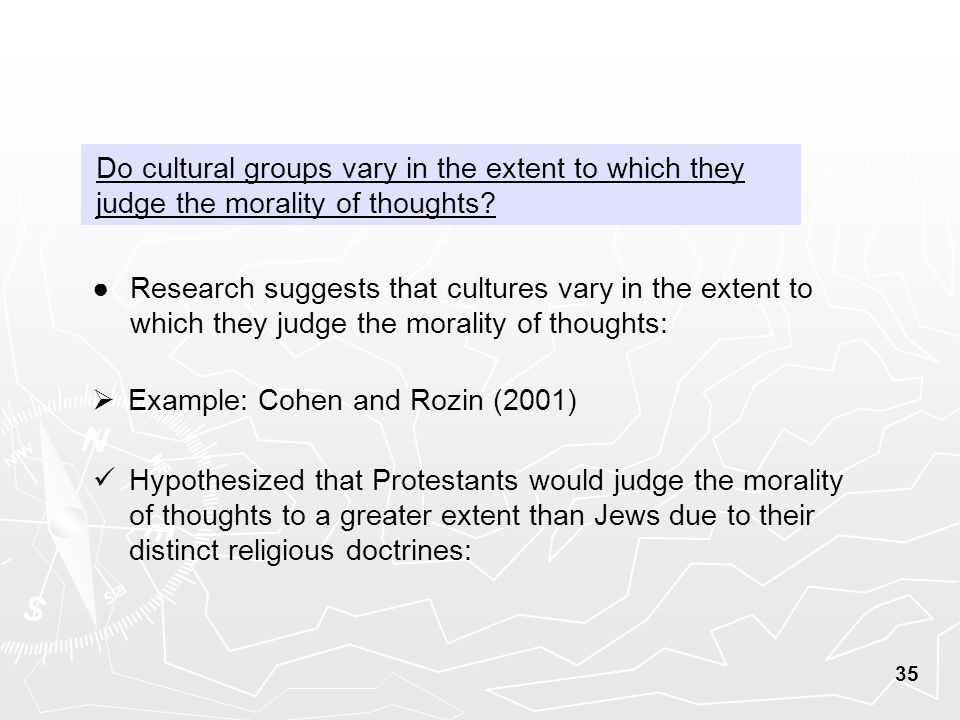 Do cultural groups vary in the extent to which they judge the morality of thoughts.