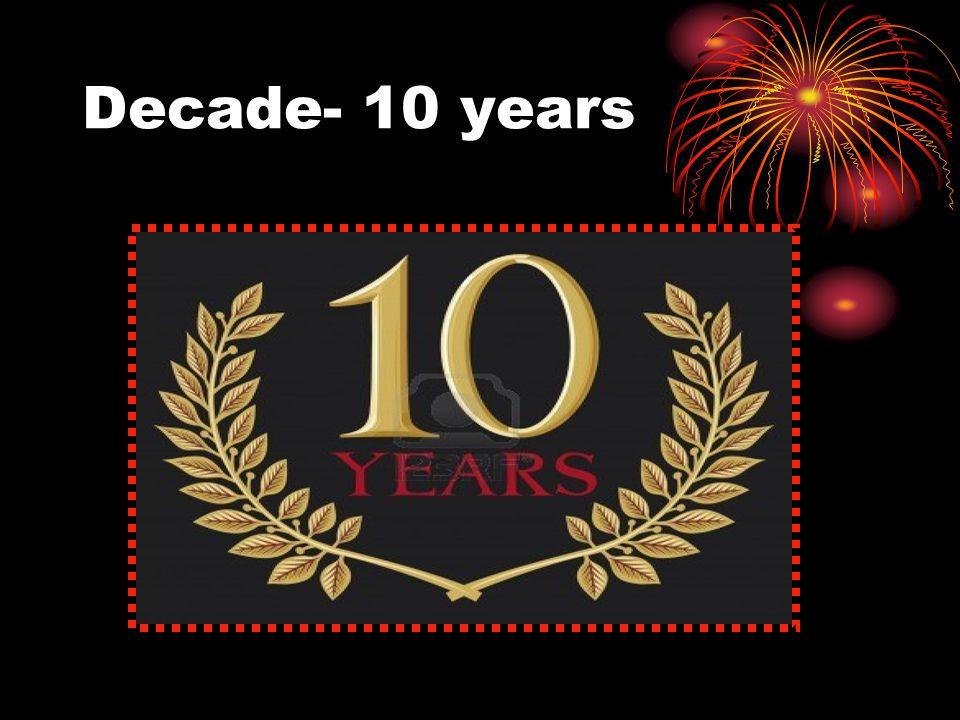 Decade- 10 years