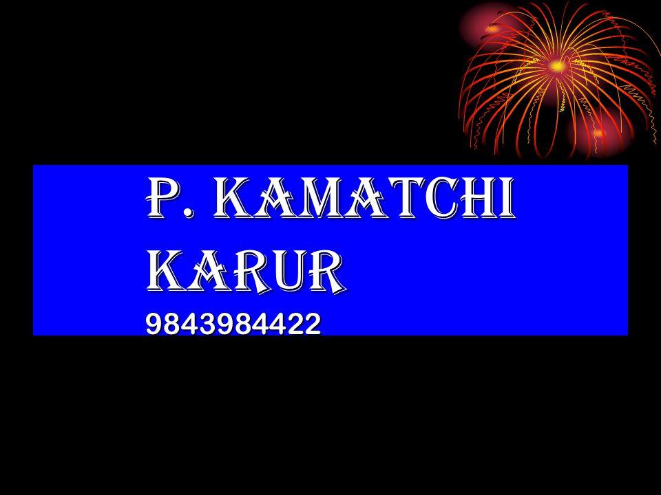 P. KAMATCHI KARUR 9843984422