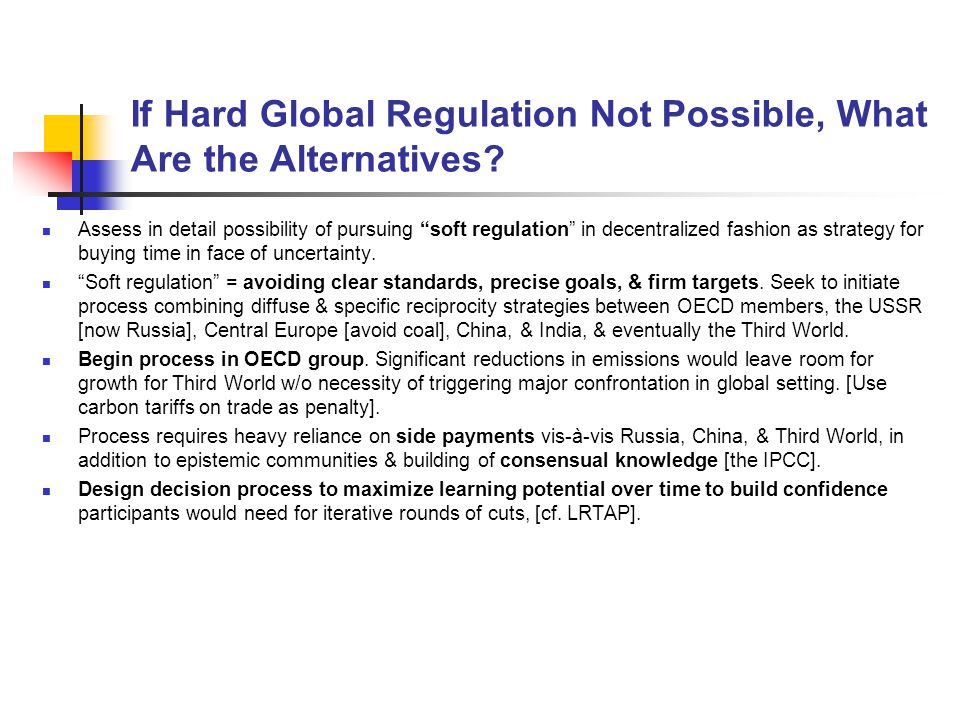 If Hard Global Regulation Not Possible, What Are the Alternatives.