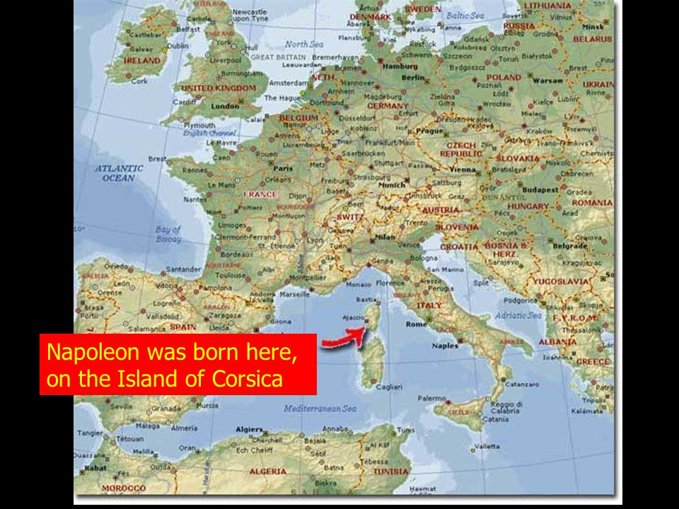 Napoleon was born here, on the Island of Corsica