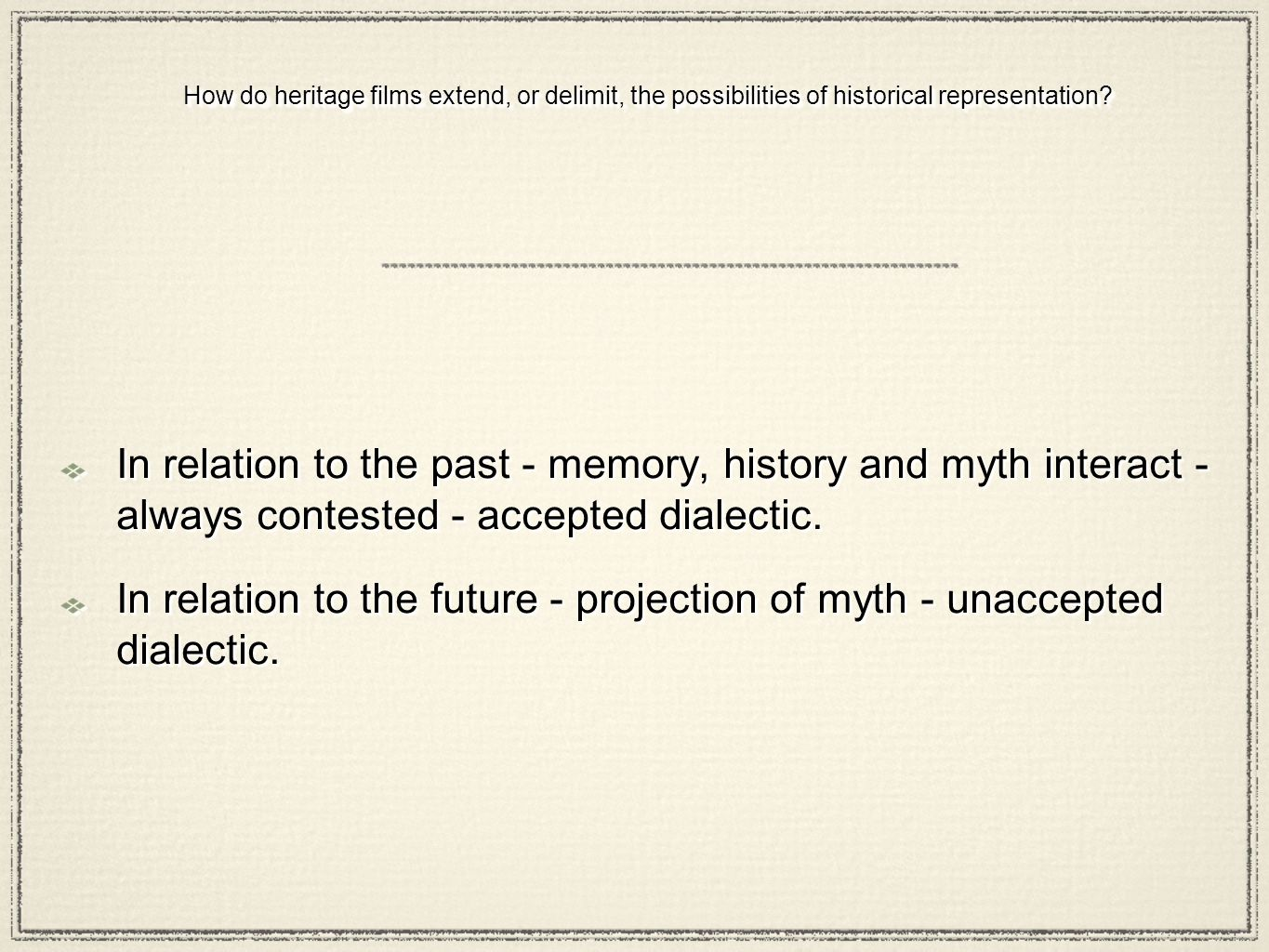 How do heritage films extend, or delimit, the possibilities of historical representation.