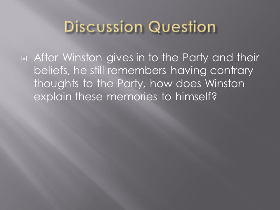  After Winston gives in to the Party and their beliefs, he still remembers having contrary thoughts to the Party, how does Winston explain these memo