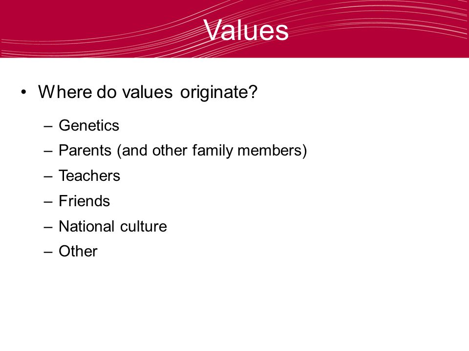 Values Where do values originate.