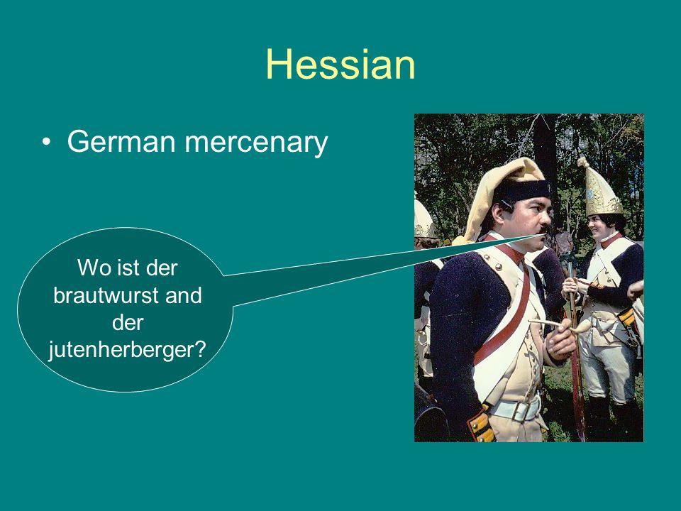 Hessian German mercenary Wo ist der brautwurst and der jutenherberger