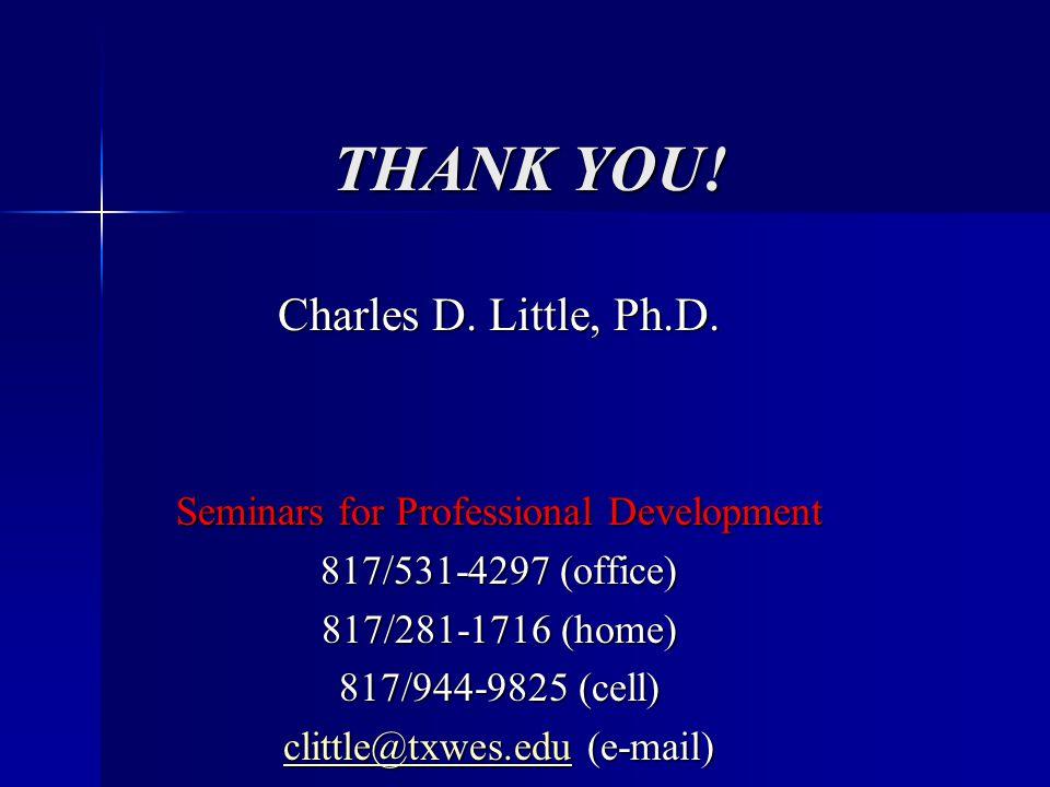 THANK YOU. Charles D. Little, Ph.D.