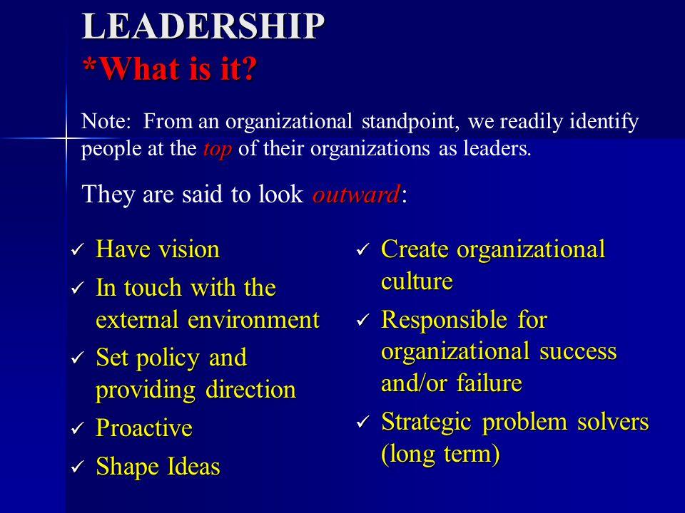 LEADERSHIP *What is it.