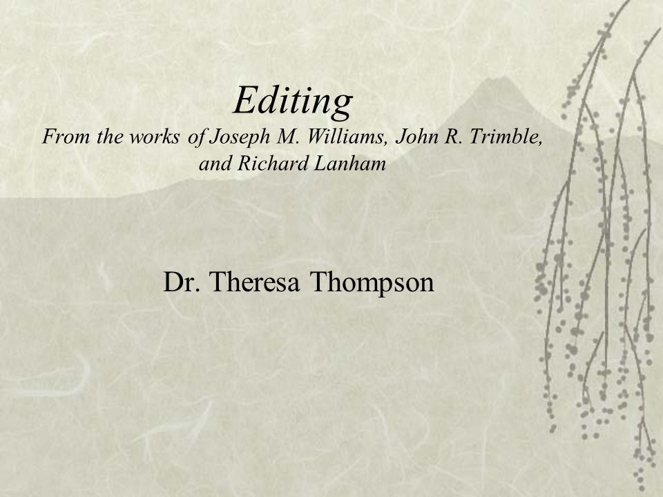 Editing From the works of Joseph M.Williams, John R.