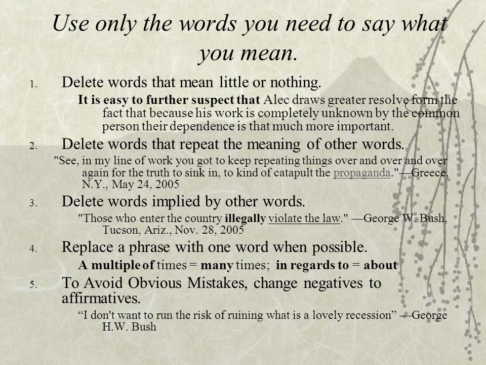 Use only the words you need to say what you mean.1.