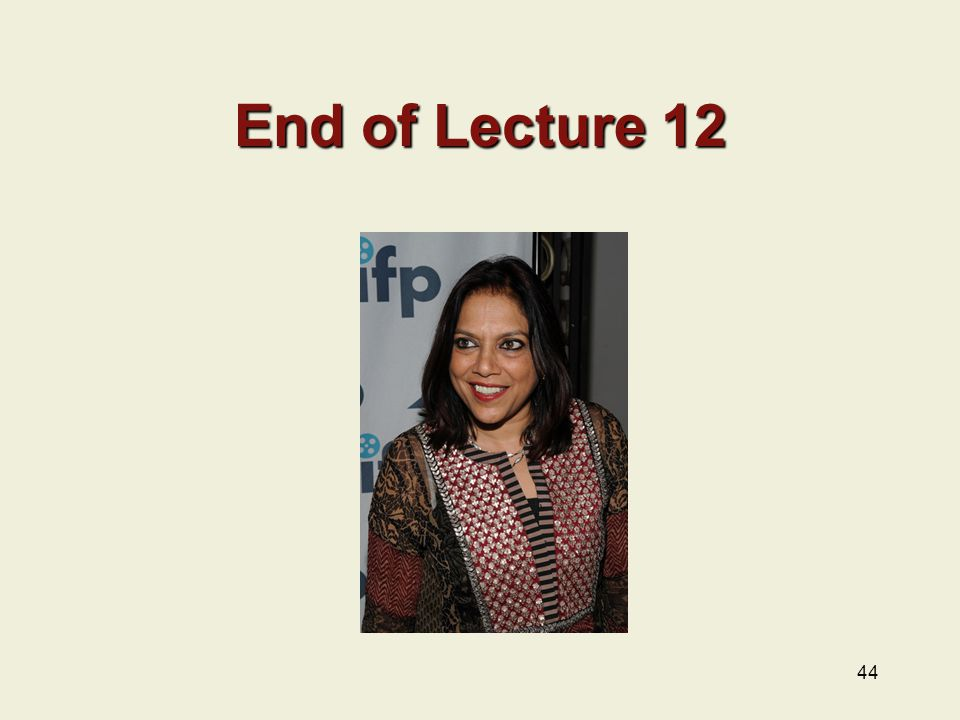 44 End of Lecture 12