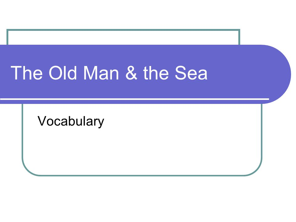 The Old Man & the Sea Vocabulary
