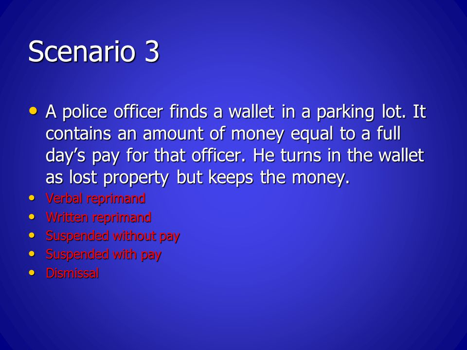 Scenario 3 A police officer finds a wallet in a parking lot.