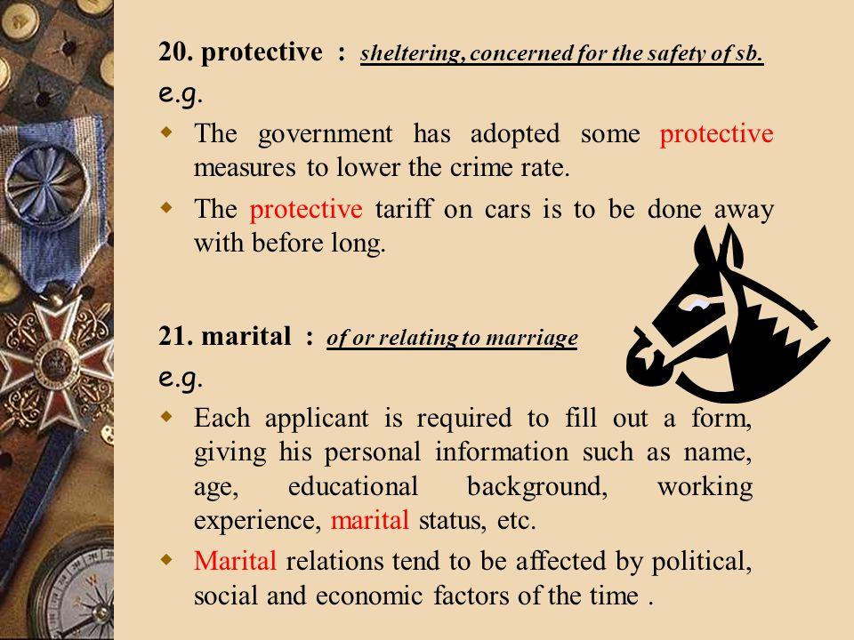 20. protective : sheltering, concerned for the safety of sb.