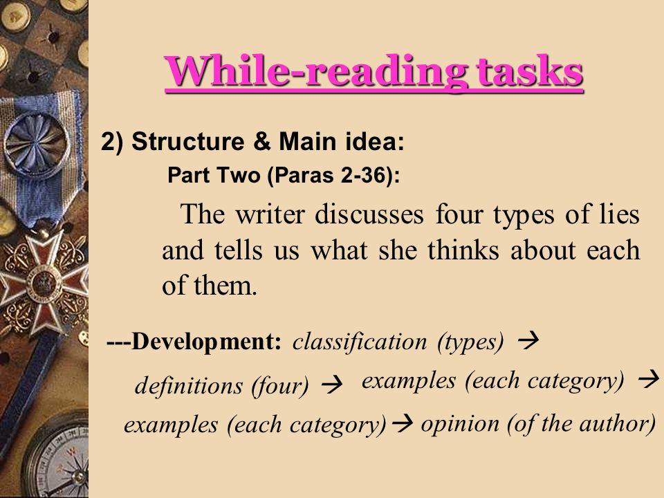 While-reading tasks 2) Structure & Main idea: Part Three (Paras 37-42):: How the writer feels we should cope with the question of whether or not to lie.