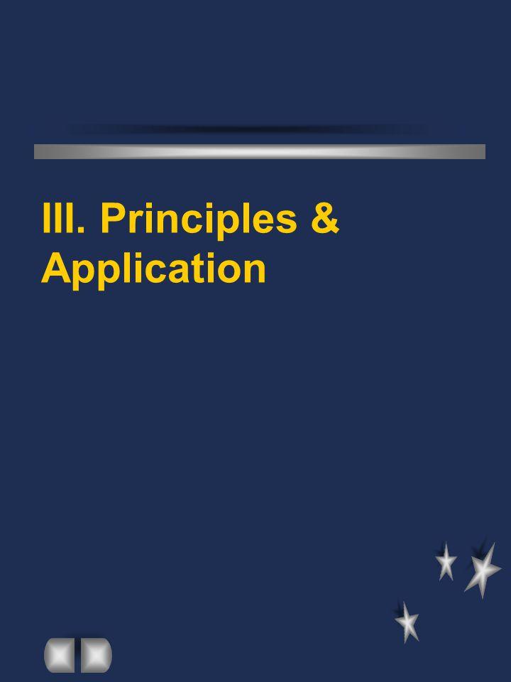 III. Principles & Application