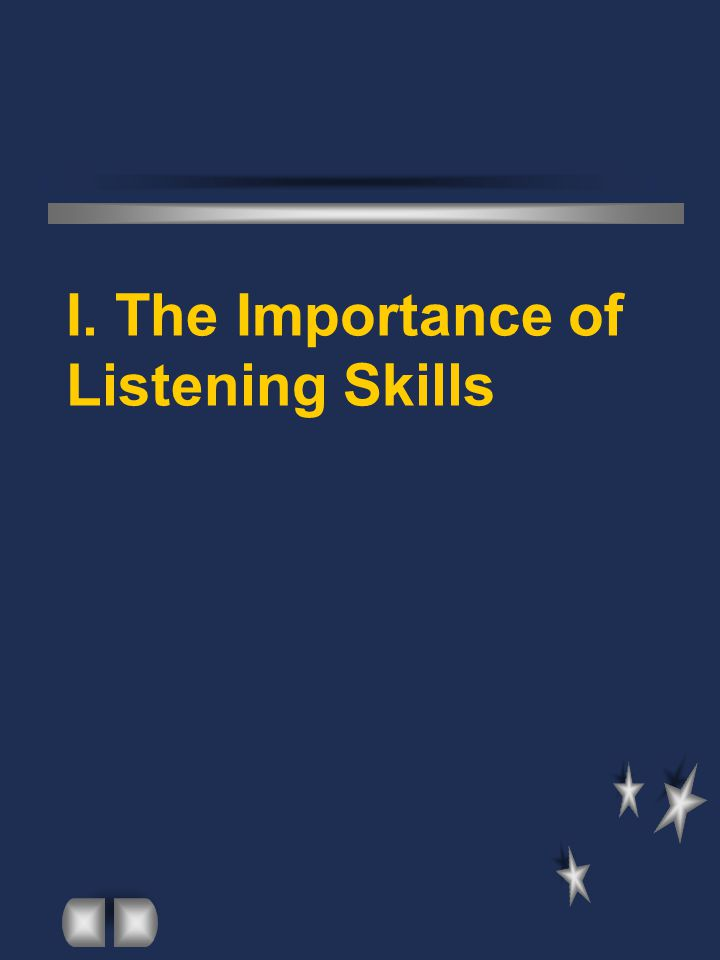 I. The Importance of Listening Skills
