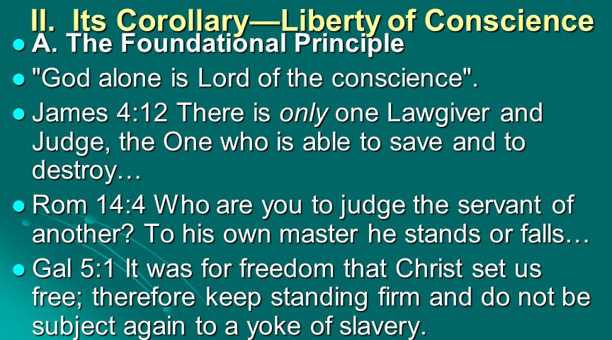 II. Its Corollary—Liberty of Conscience A.The Foundational Principle A.The Foundational Principle