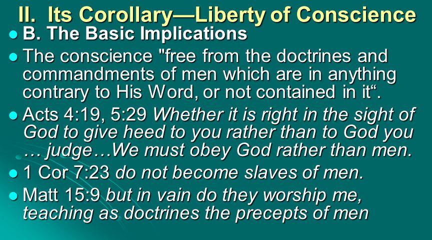 II. Its Corollary—Liberty of Conscience B.The Basic Implications B.The Basic Implications The conscience