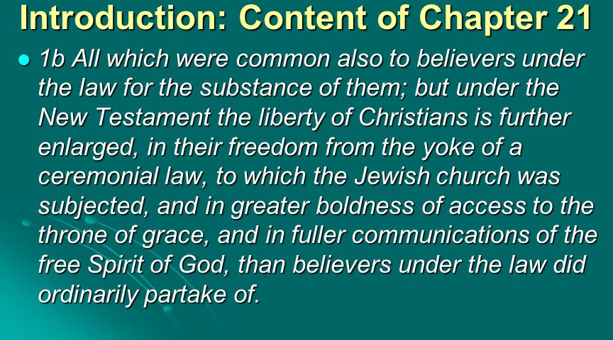 Introduction: Content of Chapter 21 2God alone is Lord of the conscience, and hath left it free from the doctrines and commandments of men which are in any thing contrary to his word, or not contained in it.