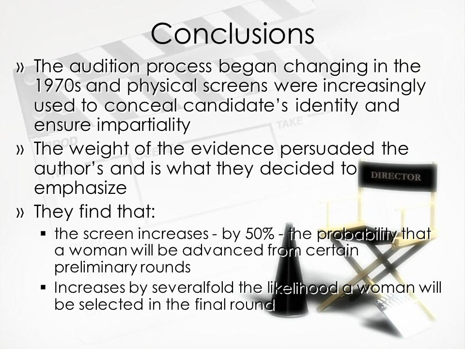 Conclusions »The audition process began changing in the 1970s and physical screens were increasingly used to conceal candidate's identity and ensure i