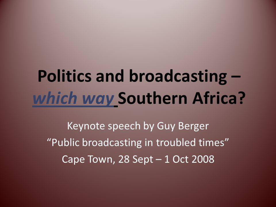 Politics and broadcasting – which way Southern Africa.