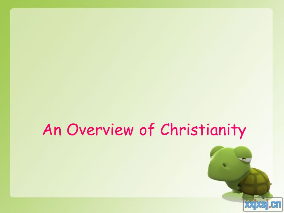 An Overview of Christianity
