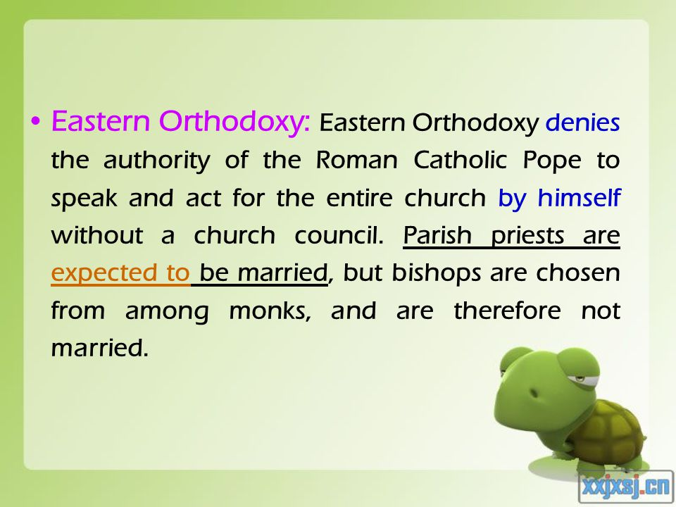 Eastern Orthodoxy: Eastern Orthodoxy denies the authority of the Roman Catholic Pope to speak and act for the entire church by himself without a churc