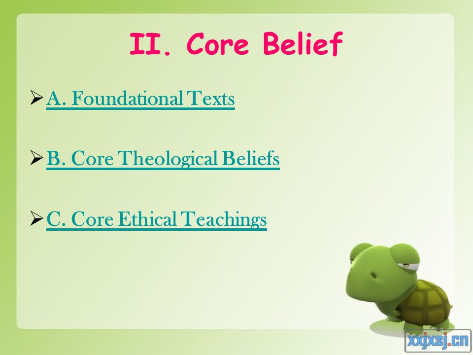 II. Core Belief  A. Foundational Texts A. Foundational Texts  B.