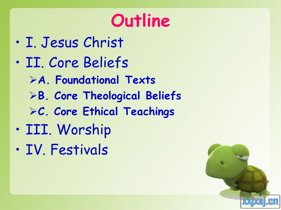 Outline I.Jesus Christ II. Core Beliefs AA. Foundational Texts BB.