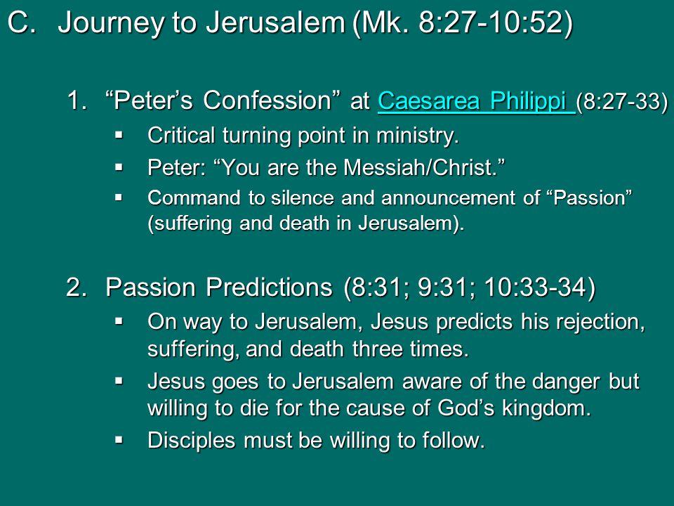 C.Journey to Jerusalem (Mk.