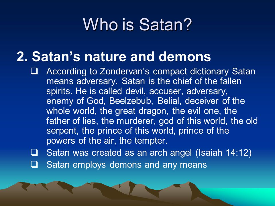 Lucifer Isaiah 14:12 How you have fallen from heaven, O morning star, son of the dawn.