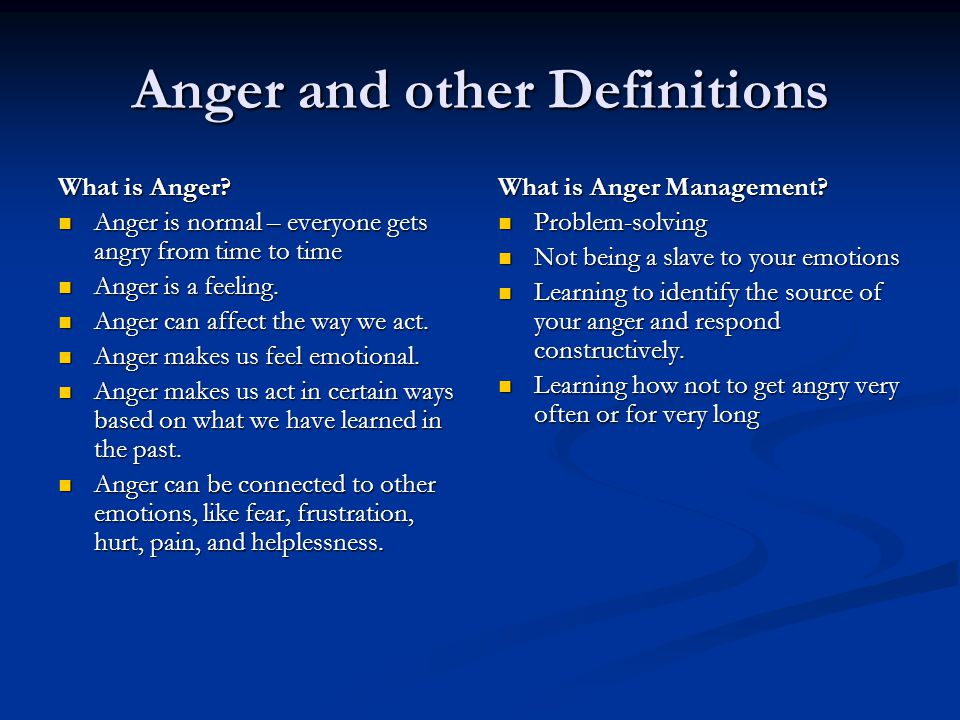 Anger and other Definitions What are the physical effects of anger.
