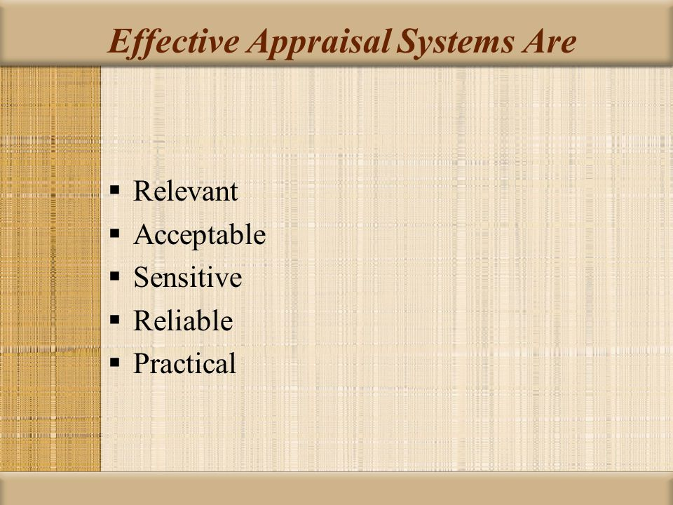 Effective Appraisal Systems Are  Relevant  Acceptable  Sensitive  Reliable  Practical