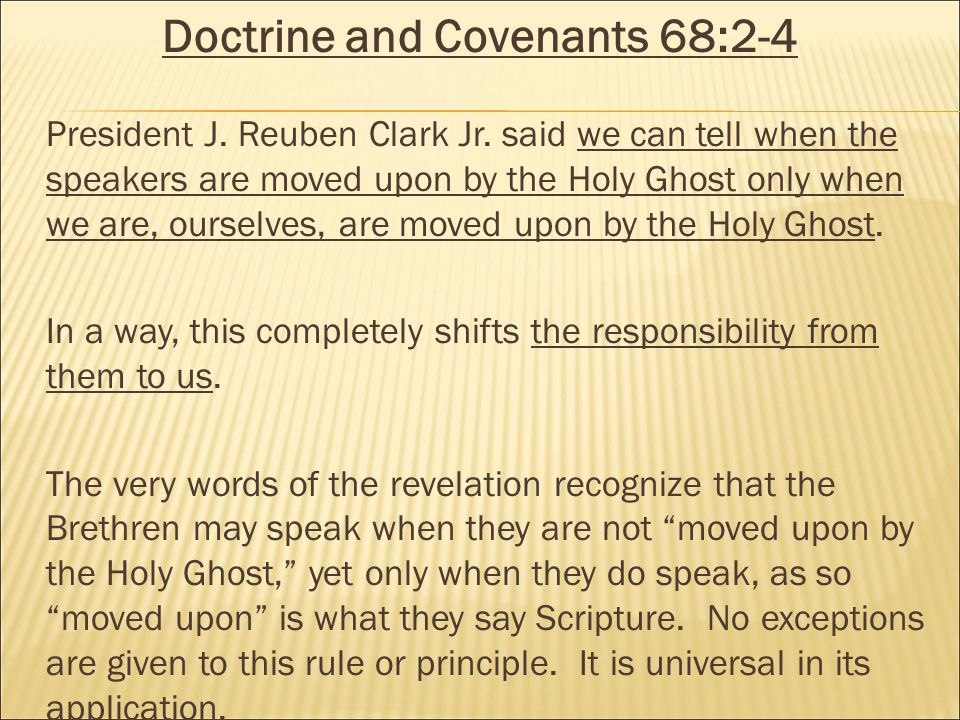 Doctrine and Covenants 68:2-4 President J. Reuben Clark Jr.