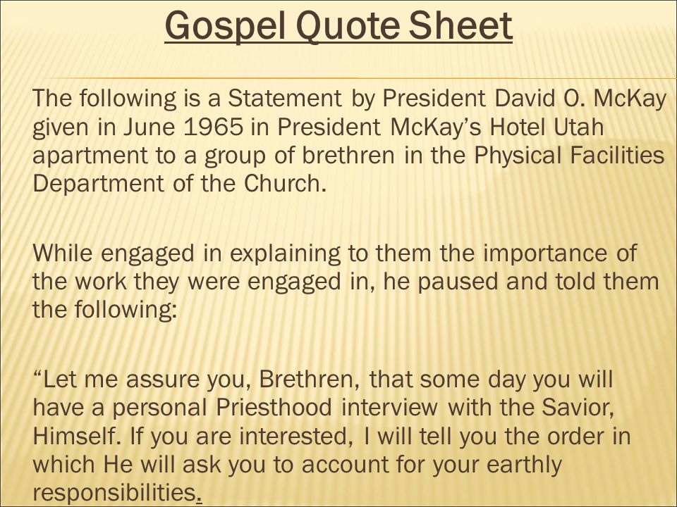 Gospel Quote Sheet The following is a Statement by President David O.