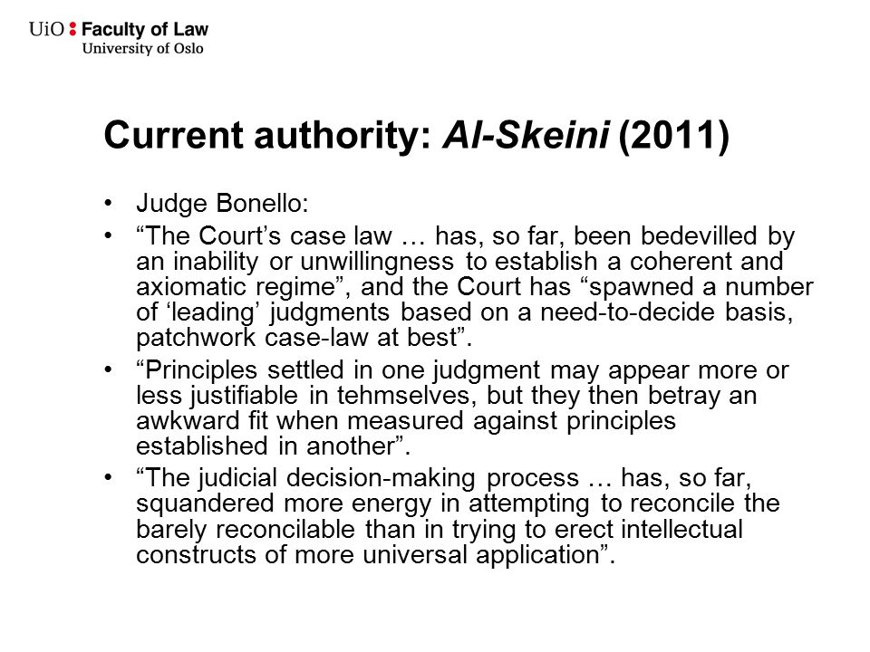 """Current authority: Al-Skeini (2011) Judge Bonello: """"The Court's case law … has, so far, been bedevilled by an inability or unwillingness to establish"""