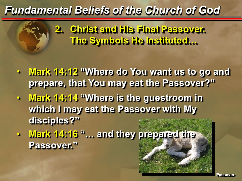 PassoverPassover Fundamental Beliefs of the Church of God 2.Christ and His Final Passover.