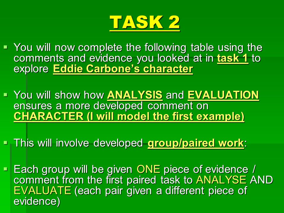 TASK 2  You will now complete the following table using the comments and evidence you looked at in task 1 to explore Eddie Carbone's character  You